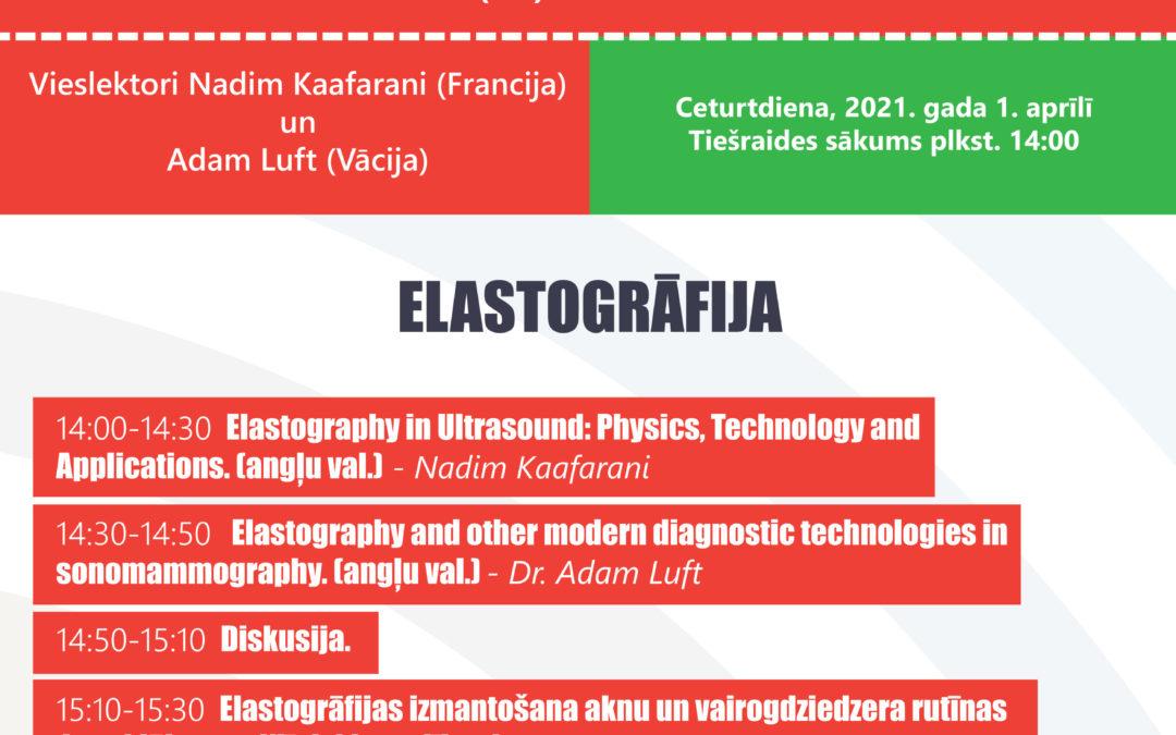 ELASTOGRĀFIJA – LATVIJAS ULTRASONOGRĀFISTU ASOCIĀCIJAS TIEŠSAISTES 40. (31.) KONFERENCE